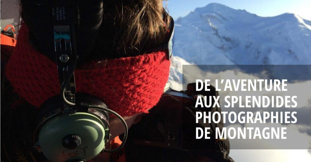 De l'aventure aux splendides photographies de montagne