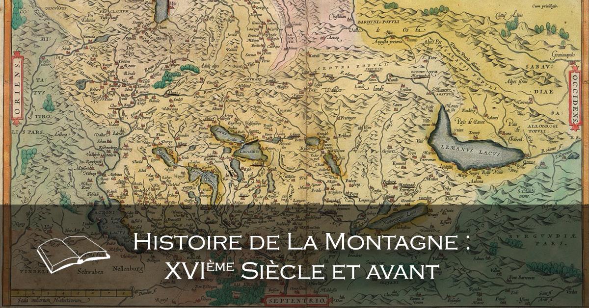 Bannière - Histoire de la montagne XVIe Siècle et avant
